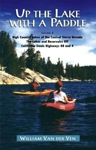 Fine-Edge-Productions Up the Lake with a Paddle, Vol. 4 - The High Country Lakes of the Central Sierra Nevada